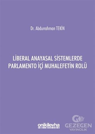 Liberal Anayasal Sistemlerde Parlamento İçi Muhalefetin Rolü