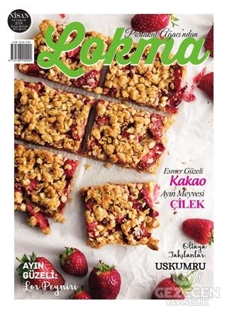 Lokma Aylık Yemek Dergisi Sayı: 41 Nisan 2018