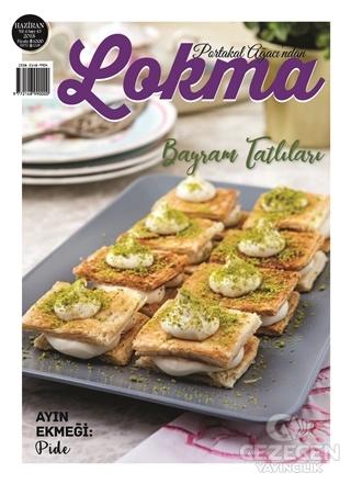 Lokma Aylık Yemek Dergisi Sayı: 43 Haziran 2018