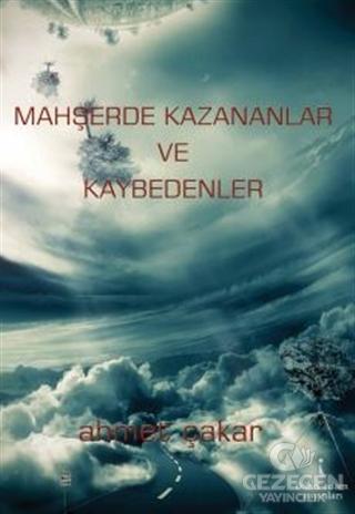 Mahşerde Kazananlar Ve Kaybedenler Ahmet Çakar İkinci Adam Yayınları