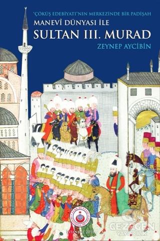 Manevi Dünyası İle Sultan 3. Murad