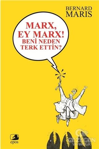 Marx, Ey Marx! Beni Neden Terk Ettin?
