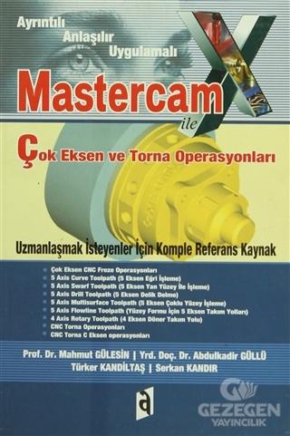 Mastercam X ile Çok Eksen ve Torna Operasyonları