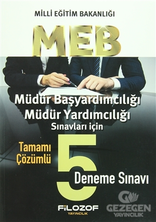 MEB Müdür Başyardımcılığı Müdür Yardımcılığı Sınavları İçin Tamamı Çözümlü 5 Deneme Sınavı