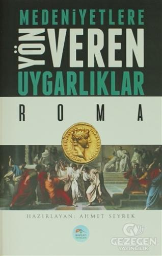 Medeniyetlere Yön Veren Uygarlıklar: Roma