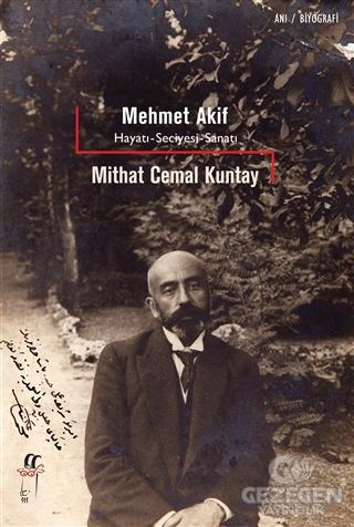 Mehmet Akif - Hayatı, Seciyesi, Sanatı