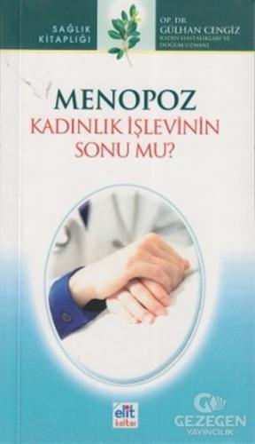 Menopoz Kadınlık İşlevinin Sonu Mu?
