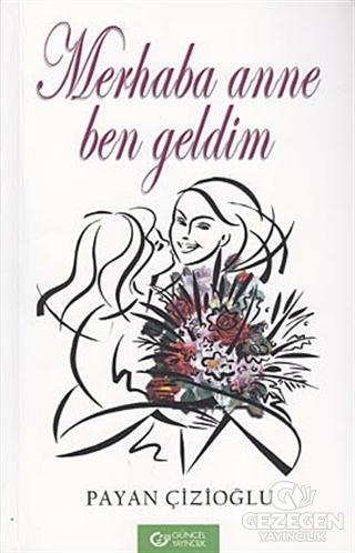 Merhaba Anne Ben Geldim