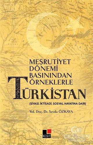 Meşrutiyet Dönemi Basınından Örneklerle Türkistan