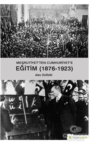 Meşrutiyet'ten Cumhuriyet'e Eğitim (1876-1923)