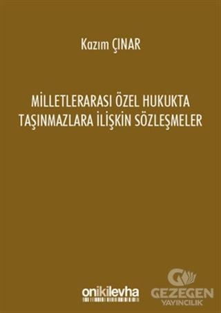 Milletlerarası Özel Hukukta Taşınmazlara İlişkin Sözleşmeler
