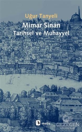 Mimar Sinan Tarihsel ve Muhayyel