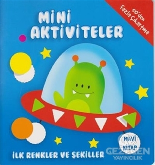 Mini Aktiviteler - İlk Renkler ve Şekiller (Mavi Kitap)