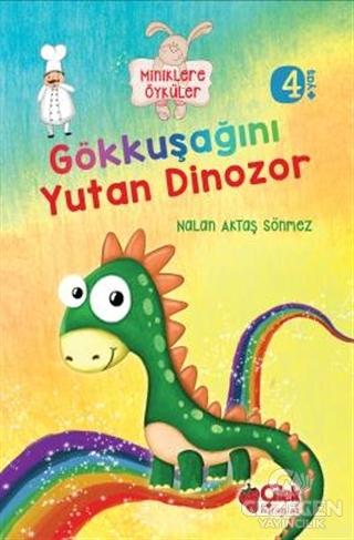 Miniklere Öyküler - Gökkuşağını Yutan Dinozor