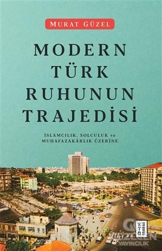 Modern Türk Ruhunun Trajedisi
