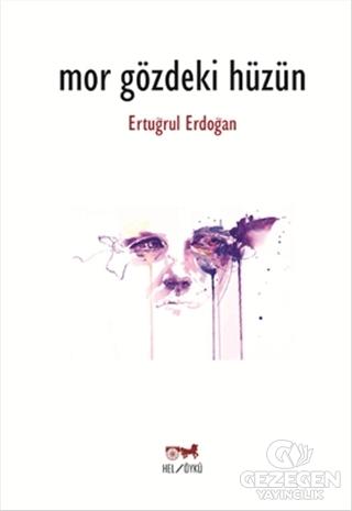 Mor Gözdeki Hüzün Ertuğrul Erdoğan Hel Yayıncılık