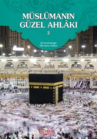 Müslümanın Güzel Ahlakı 2
