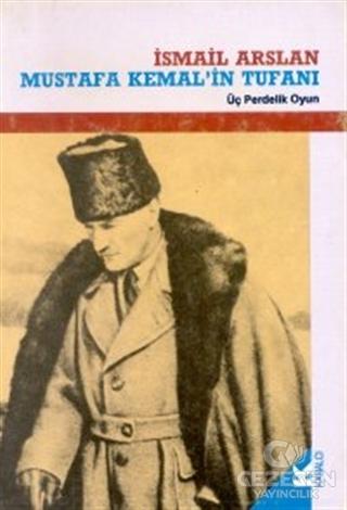 Mustafa Kemal'in Tufanı Üç Perdelik Oyun