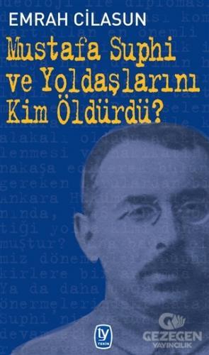 Mustafa Suphi ve Yoldaşlarını Kim Öldürdü?
