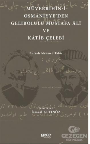 Müverrihin-i Osmaniyye'den Gelibolu Mustafa Ali ve Katib Çelebi