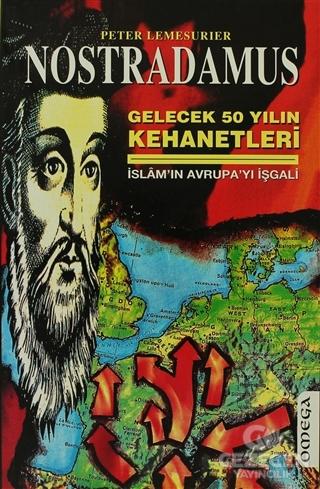 Nostradamus Gelecek Elli Yılın Kehanetleri