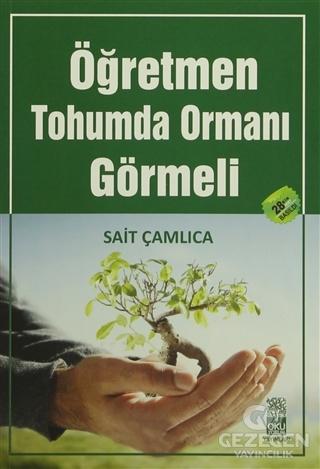 Öğretmen Tohumda Ormanı Görmeli