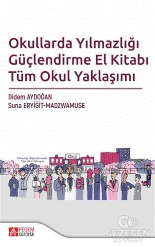 Okullarda Yılmazlığı Güçlendirme El Kitabı Tüm Okul Yaklaşımı |Pegem Akademi Yayıncılık
