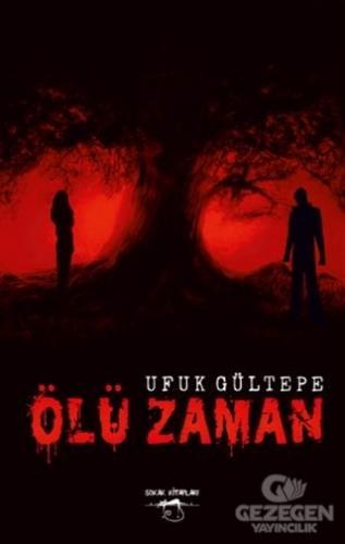Ölü Zaman Ufuk Gültepe Sokak Kitapları Yayınları