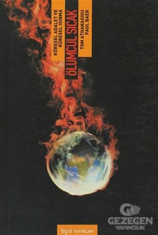 Ölümcül Sıcak Küresel Adalet Ve Küresel Isınma