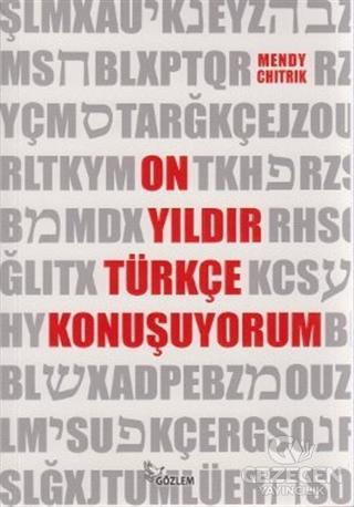 On Yıldır Türkçe Konuşuyorum