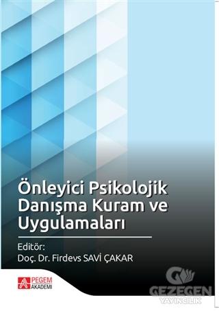 Önleyici Psikolojik Danışma Kuram ve Uygulamaları  Pegem Akademi Yayıncılık