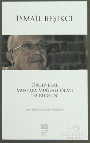 Orgeneral Mustafa Muğlalı Olayı ''33 Kurşun''