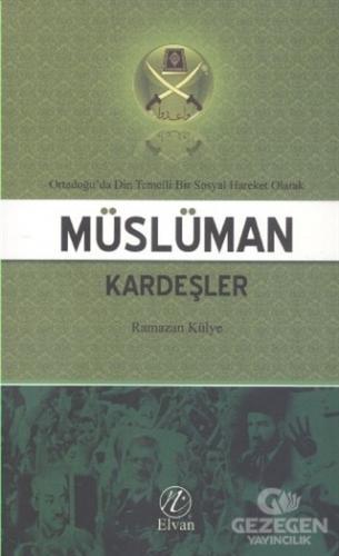 Ortadoğu'da Din Temelli Bir Sosyal Hareket Olarak Müslüman Kardeşler