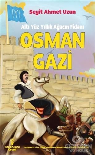 Osman Gazi - Altı Yüz Yıllık Ağacın Fidanı
