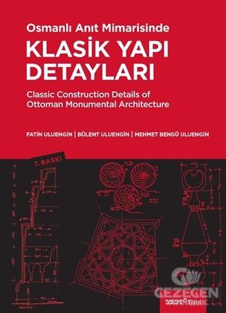 Osmanlı Anıt Mimarisinde Klasik Yapı Detayları Classic Construction Details Of Ottoman Monumental Architecture