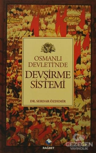 Osmanlı Devletinde Devşirme Sistemi