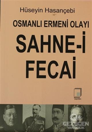Osmanlı Ermeni Olayı Sahne-i Fecai