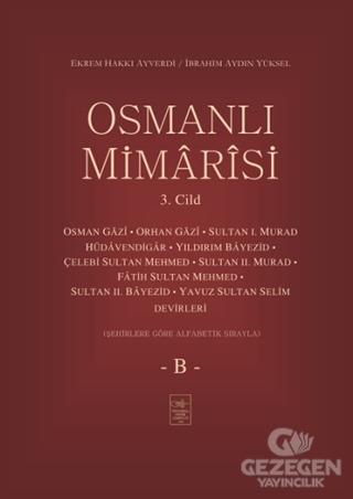 Osmanlı Mimarisi 3. Cilt - B