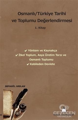 Osmanlı/Türkiye Tarihi Ve Toplumu Değerlendirmesi 1. Kitap