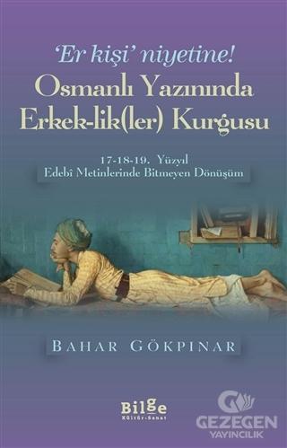 Osmanlı Yazınında Erkek-Lik(Ler) Kurgusu