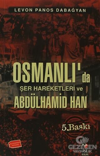 Osmanlı'da Şer Hareketleri Ve Abdulhamid Han