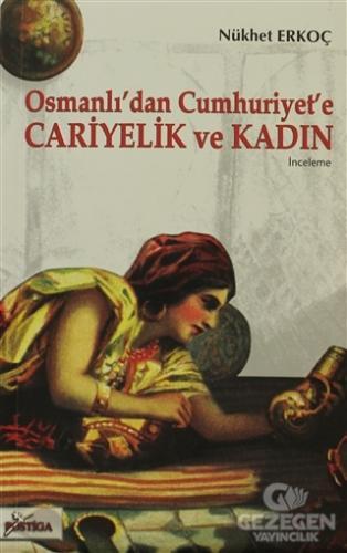 Osmanlı'dan Cumhuriyet'e Cariyelik ve Kadın