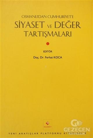 Osmanlı'dan Cumhuriyet'e Siyaset ve Değer Tartışmaları