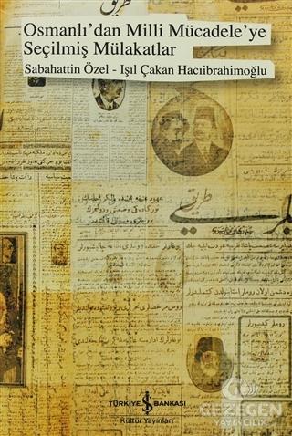 Osmanlı'dan Milli Mücadeleye Seçilmiş Mülakatlar