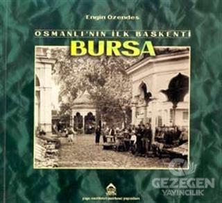 Osmanlı'nın İlk Başkenti Bursa