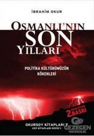 Osmanlı'nın Son Yılları