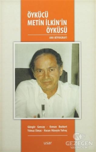 Öykücü Metin İlkin'İn Öyküsü Osman Bozkurt Usar Yayınları