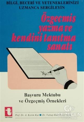Özgeçmiş Yazma ve Kendini Tanıtma Sanatı Başvuru Mektubu ve Özgeçmiş Örnekleri