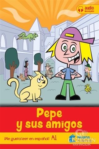 Pepe y sus amigos +audio descargable A1 (¡Me gusta leer en español!)