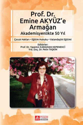 Prof. Dr. Emine Akyüz'e Armağan Akademisyenlikte 50 Yıl